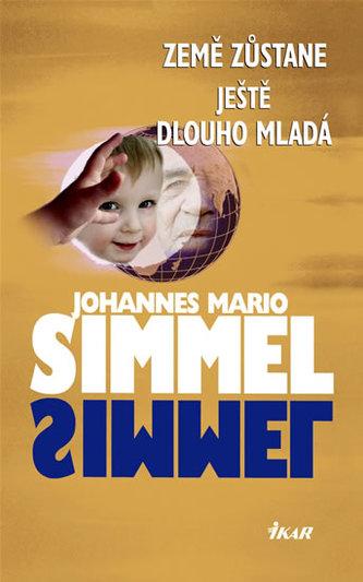 Země zůstane ještě dlouho mladá - Johannes Mario Simmel