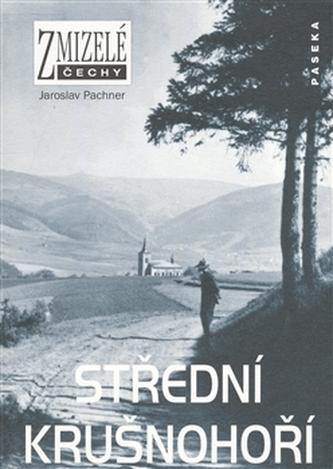 Zmizelé Čechy Střední Krušnohoří