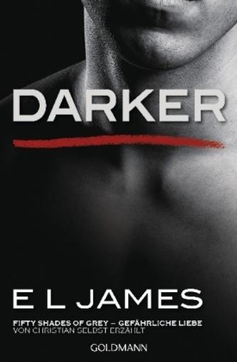 Darker - Fifty Shades of Grey. Gefährliche Liebe von Christian selbst erzählt. Bd.2 - James, E L