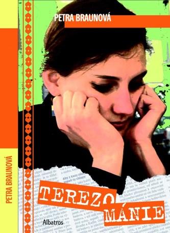 Terezománie - Petra Braunová