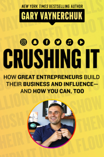 Crushing It! - Vaynerchuk, Gary