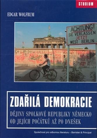 Zdařilá demokracie. Dějiny Spolkové republiky Německo od jejích počátků až po dnešek