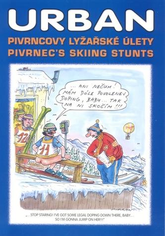 Pivrncovy lyžařské úlety Pivrnec's skiing stunts