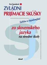 Zvládni prijímacie skúšky zo slovenského jazyka na stredné školy