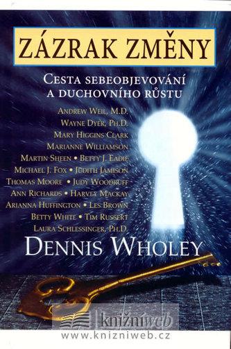 Zázrak změny - Dennis Wholey