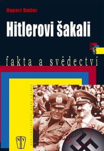 Hitlerovi šakali - fakta a svědectví
