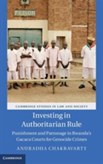 Investing in Authoritarian Rule - Chakravarty, Anuradha (University of South Carolina)