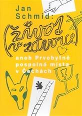 Život v závorce aneb Prvobytně pospolná místa v Čechách