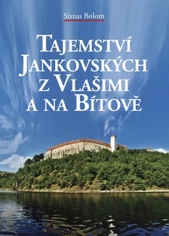 Tajemství Jankovských z Vlašimi a na Bítově
