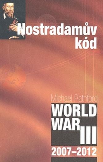 Nostradamův kód - Michael Rathford