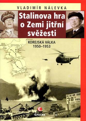 Stalinova hra o zemi jitřní svěžesti - Vladimír Nálevka