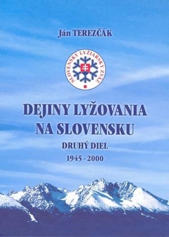 Dejiny lyžovania na Slovensku Druhý diel 1945 - 2000