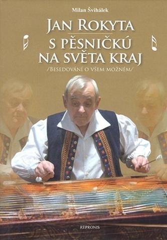 Jan Rokyta S pěsničkú na světa kraj