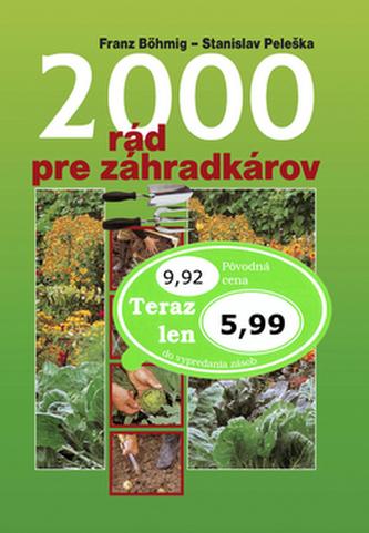 2000 rád pre záhradkárov - Stanislav Peleška