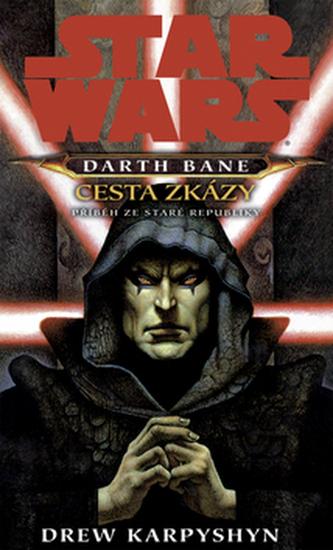 STAR WARS Darth Bane Cesta zkázy