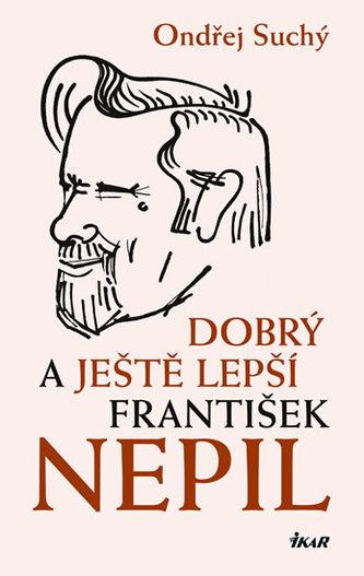 Dobrý a ještě lepší František Nepil