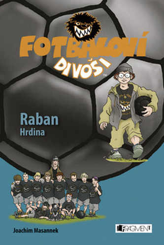 Fotbaloví divoši Raban Hrdina