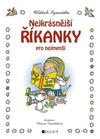 Nejkrásnější říkanky pro nejmenší - Oldřich Syrovátka; Helena Zmatlíková