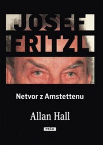 Josef Fritzl Netvor z Amstettenu