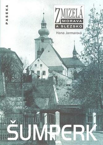 Zmizelá Morava a Slezsko Šumperk