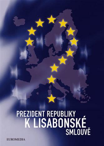 Prezident republiky k Lisabonské smlouvě