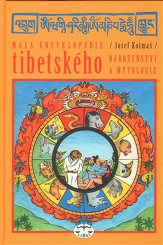 Malá encyklopedie tibetského náboženství a mytologie - Josef Kolmaš