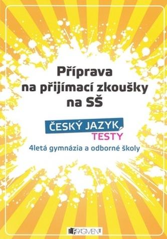 Příprava na přijímací zkoušky na SŠ Český jazyk Testy