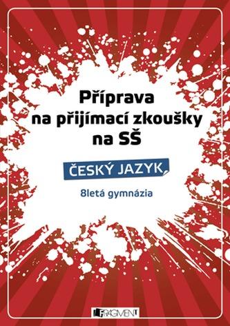 Příprava na přijímací zkoušky na SŠ-Český jazyk 8letá gymn. - Renáta Drábová