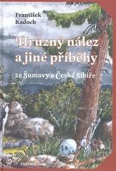 Hrůzný nález a jiné příběhy ze Šumavy a České Sibiře