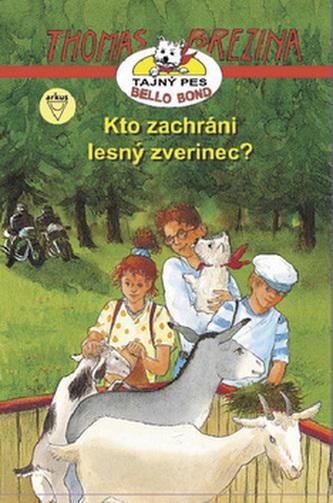 Kto zachráni lesný zverinec? - Thomas Brezina