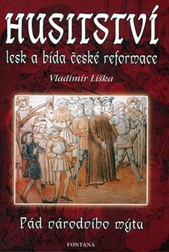 Husitství lesk a bída české reformace