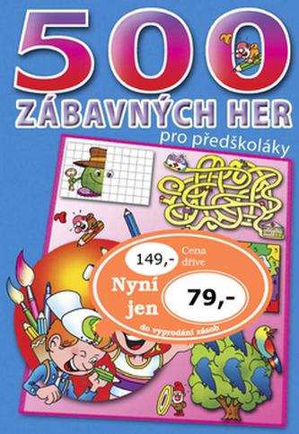 500 zábavných her pro předškoláky