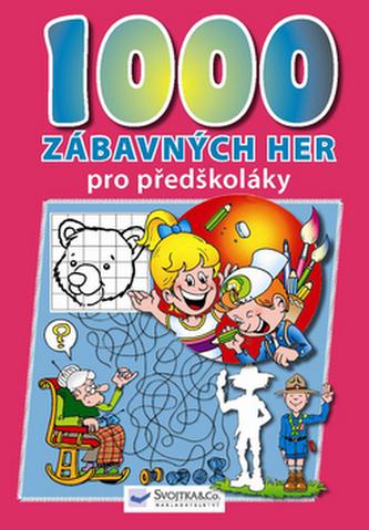1000 zábavných her pro předškoláky