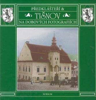 Předklášteří a Tišnov na dobových fotografiích