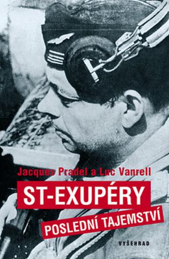 ST-Exupéry Poslední tajemství - Jacques Pradel