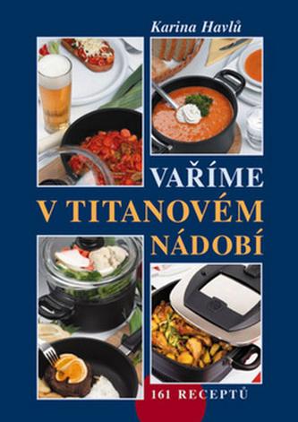 Vaříme v titanovém nádobí - Karina Havlů