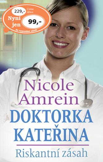 Doktorka Kateřina Riskantní zásah