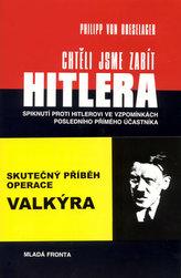 Chtěli jsme zabít Hitlera
