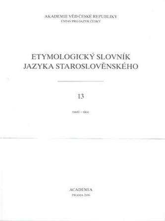 Etymologický slovník jazyka staroslověnského 13