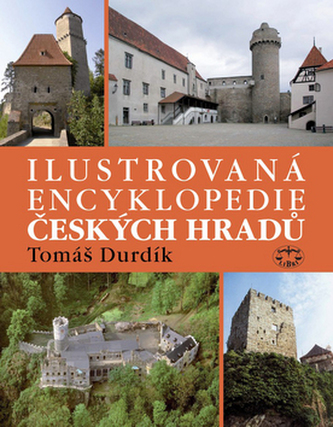 Ilustrovaná encyklopedie Českých hradů - Tomáš Durdík