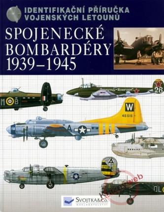 Spojenecké bombardéry 1939 - 1945 - Identifikační příručka vojenských letounů