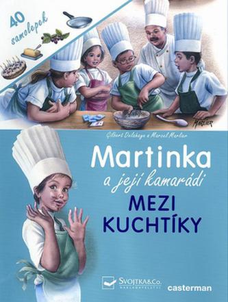 Martinka a její kamarádi Mezi kuchtíky