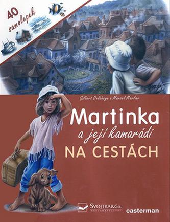 Martinka a její kamarádi Na cestách