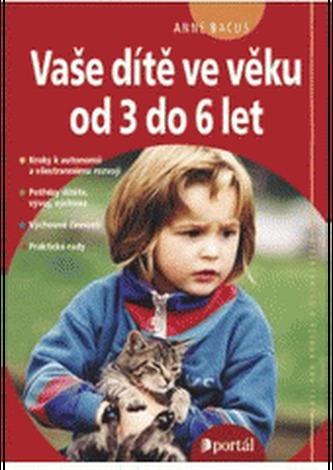 Vaše dítě ve věku od 3 do 6 let - Anne Bacus-Lindroth
