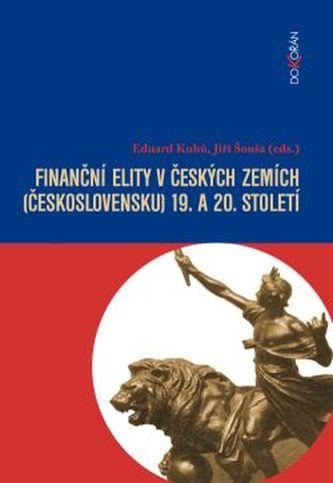 Finanční elity v českých zemích (Československu) 19. a 20. století