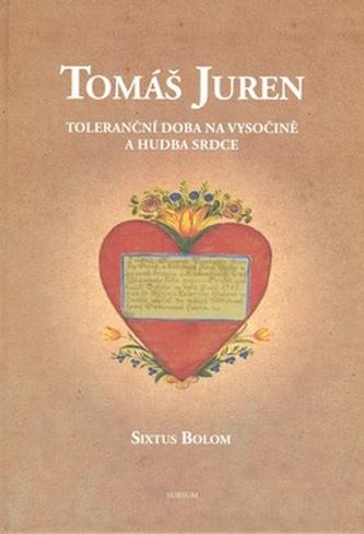 Tomáš Juren Toleranční doba na Vysočině a hudba srdce