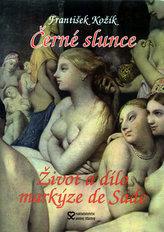 Černé slunce Román života a díla markýze de Sade