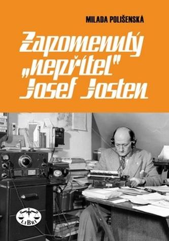 Zapomenutý nepřítel Josef Josten