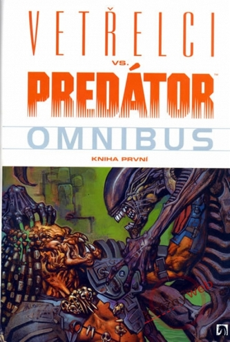Vetřelci vs. Predátor - Omnibus - Kniha první