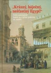 Krásný, báječný, nešťastný Egypt!